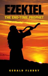 Ezekiel The End-Time Prophet
