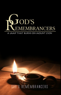 God's Remembrancers - A Lamp that Burns on Mount Zion
