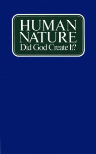 Human Nature Did God Create It