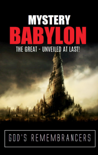 Mystery of Babylon The Great - Unveiled at Last