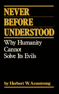 Never Before Understood Why Humanity Cannot Solve Its Evils