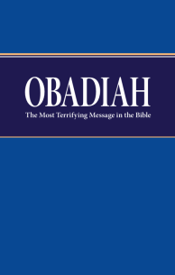 Obadiah The Most Terrifying Message in the Bible