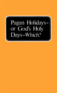 Pagan Holidays - or God's Holy Days - Which