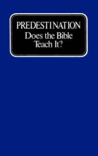 Predestination Does The Bible Teach It