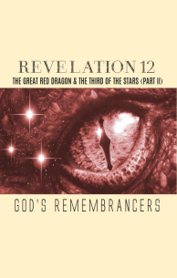Revelation 12 - The Great Red Dragon and the Third of the Stars (Part II)