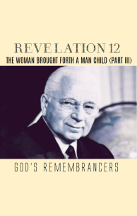 Revelation 12 - The Woman Brought Forth A Man Child (Part III)