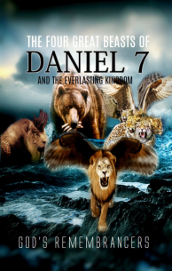 The Four Great Beasts of Daniel 7 and the Everlasting Kingdom