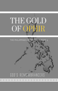 The Gold of Ophir - The Philippines in Prophecy Part III