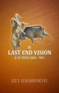 The Last End Vision of the Prophet Daniel - Part I