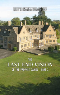 The Last End Vision of the Prophet Daniel - Part II