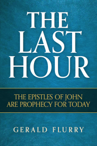 The Last Hour The Epistles of John are Prophecy for Today