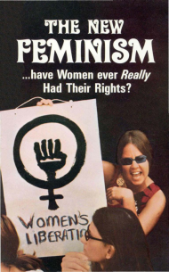 The New Feminism ...Have Women Ever Really Had Their Rights