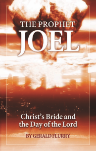 The Prophet Joel Christ's Bride and the Day of the Lord