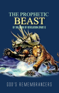 The Prophetic Beast of the Book of Revelation (Part I)