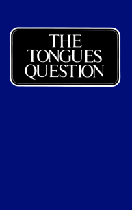 The Tongues Question