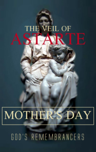 The Veil of Astarte Mother's Day